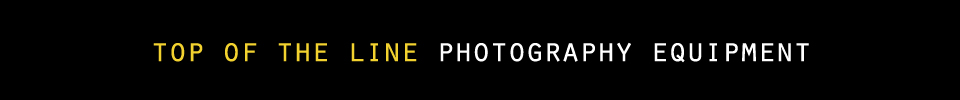 Top of the Line Photography Equipment